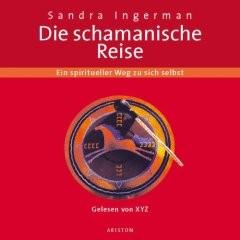 Die schamanische Reise, mit CD
