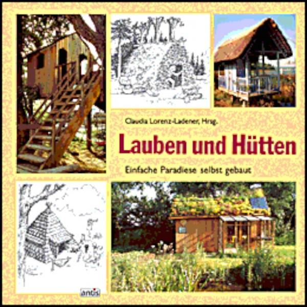 Lauben und Hütten
