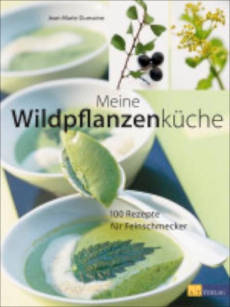 Meine Wildpflanzenküche