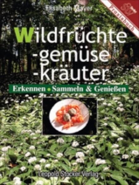 Wildfrüchte- Gemüse Kräuter