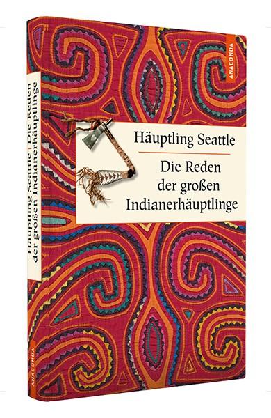 Häuptling Seattle Die großen Reden der Indianerhäuptlinge