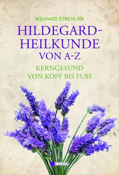 Hildegard-Heilkunde von A bis Z