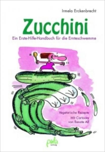 Zucchini Ein Erste-Hilfe-Handbuch