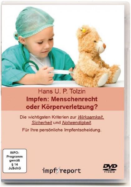 Impfen - Menschenrecht oder Körperverletzung? Tolzin