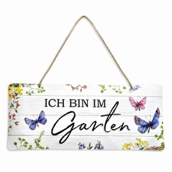 Blechschild Ich bin im Garten